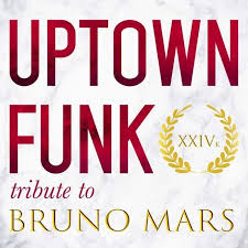UPTOWN FUNK - Tribute To BRUNO MARS