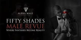 50 SHADES OF GREY - MALE REVUE