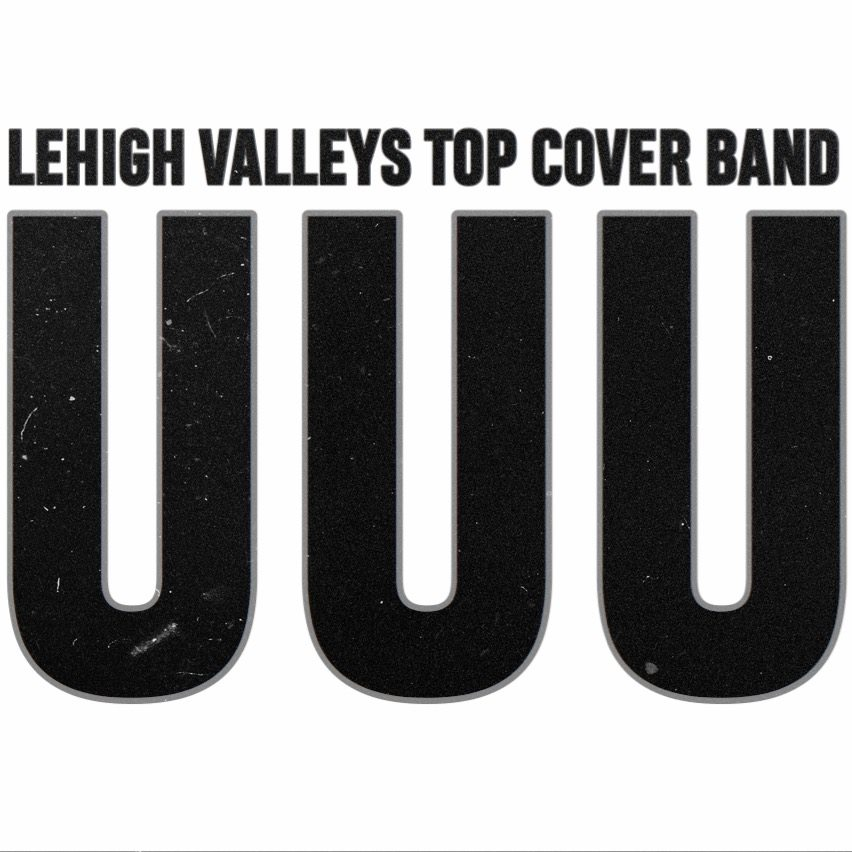 UUU - Lehigh Valleys Top Cover Band